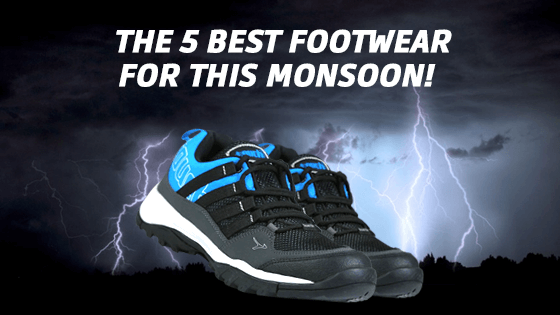 The 5 Best Footwear For This Monsoon